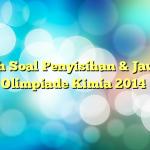 Contoh Soal Penyisihan & Jawaban Olimpiade Kimia 2014