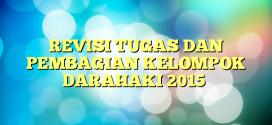 REVISI TUGAS DAN PEMBAGIAN KELOMPOK DARAHAKI 2015