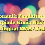 Formulir Pendaftaran Olimpiade Kimia Nasional 2017 Tingkat SMA/Sederajat