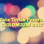 Tata Tertib Peserta CHROMIUM 2017