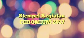 Stempel Kegiatan CHROMIUM 2017