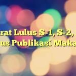 Syarat Lulus S-1, S-2, S-3: Harus Publikasi Makalah